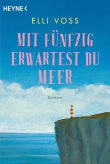 Elli Voss: Mit fünfzig erwartest du Meer, Buch