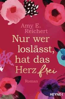 Amy E. Reichert: Nur wer loslässt, hat das Herz frei, Buch