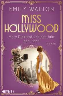 Emily Walton: Miss Hollywood - Mary Pickford und das Jahr der Liebe, Buch