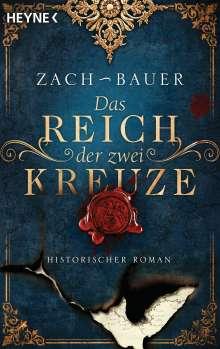 Bastian Zach: Das Reich der zwei Kreuze, Buch