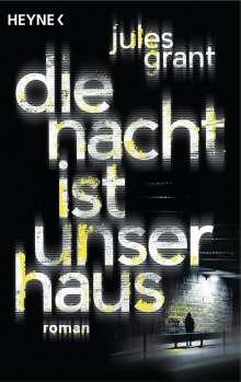 Jules Grant: Die Nacht ist unser Haus, Buch