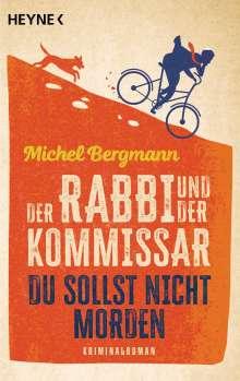 Michel Bergmann: Der Rabbi und der Kommissar: Du sollst nicht morden, Buch