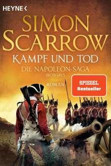 Simon Scarrow: Kampf und Tod - Die Napoleon-Saga 1809 - 1815, Buch