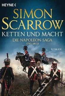 Simon Scarrow: Ketten und Macht - Die Napoleon-Saga 1795 - 1803, Buch