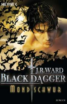 J. R. Ward: Black Dagger 16. Mondschwur, Buch