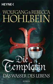 Wolfgang Hohlbein: Die Templerin 04 - Das Wasser des Lebens, Buch