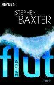 Stephen Baxter: Die letzte Flut, Buch