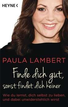 Paula Lambert: Finde dich gut, sonst findet dich keiner, Buch