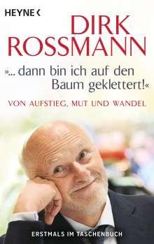 """Dirk Roßmann: """"... dann bin ich auf den Baum geklettert!"""", Buch"""