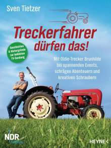 Sven Tietzer: Treckerfahrer dürfen das!, Buch