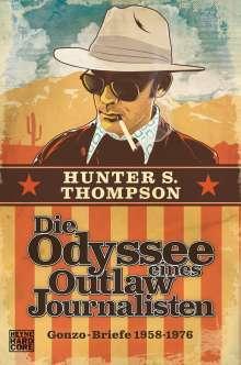 Hunter S. Thompson: Die Odyssee eines Outlaw-Journalisten: Gonzo-Briefe 1958-1976, Buch
