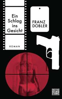 Franz Dobler: Ein Schlag ins Gesicht, Buch