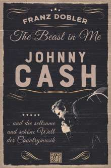 Franz Dobler: The Beast in Me. Johnny Cash, Buch