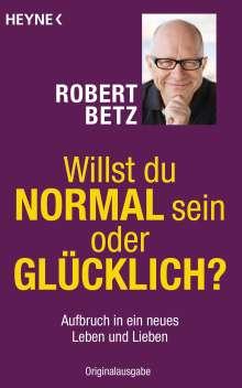 Robert Th. Betz: Willst du normal sein oder glücklich?, Buch