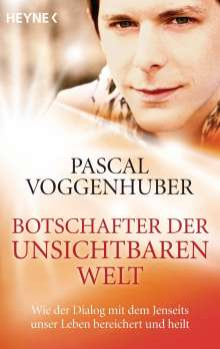 Pascal Voggenhuber: Botschafter der unsichtbaren Welt, Buch