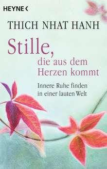 Nhat Hanh Thich: Stille, die aus dem Herzen kommt, Buch