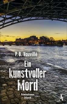 P. B. Vauvillé: Ein kunstvoller Mord, Buch