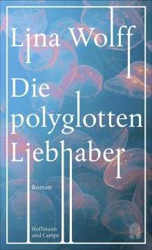 Lina Wolff: Die polyglotten Liebhaber, Buch