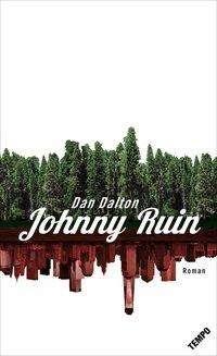 Dan Dalton: Johnny Ruin, Buch