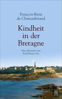 Francois-René Chateaubriand: Kindheit in der Bretagne, Buch