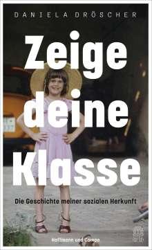 Daniela Dröscher: Zeige deine Klasse, Buch