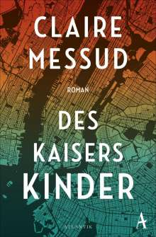 Claire Messud: Des Kaisers Kinder, Buch