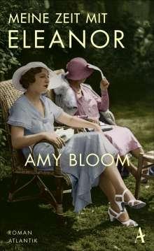 Amy Bloom: Meine Zeit mit Eleanor, Buch