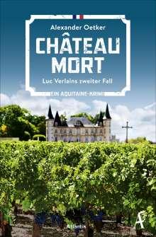 Alexander Oetker: Château Mort, Buch