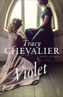 Tracy Chevalier: Violet, Buch