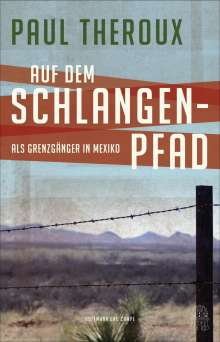Paul Theroux: Auf dem Schlangenpfad, Buch