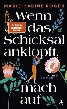 Marie-Sabine Roger: Wenn das Schicksal anklopft, mach auf, Buch