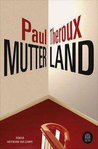 Paul Theroux: Mutterland, Buch