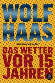 Wolf Haas: Das Wetter vor 15 Jahren, Buch