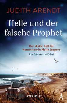 Judith Arendt: Helle und der falsche Prophet, Buch