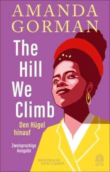 Amanda Gorman: The Hill We Climb - Den Hügel hinauf: Zweisprachige Ausgabe, Buch