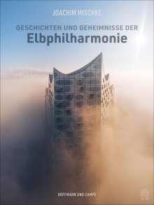 Joachim Mischke: Geschichten und Geheimnisse der Elbphilharmonie, Buch