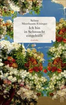Selma Meerbaum-Eisinger: Ich bin in Sehnsucht eingehüllt, Buch