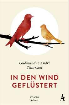 Gudmundur Andri Thorsson: In den Wind geflüstert, Buch