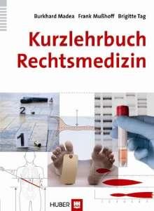 Burkhard Madea: Kurzlehrbuch Rechtsmedizin, Buch