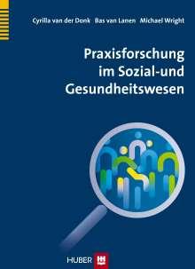 Cyrilla van der Donk: Praxisforschung im Sozial- und Gesundheitswesen, Buch