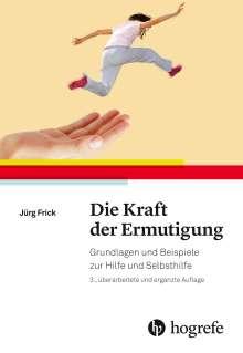 Jürg Frick: Die Kraft der Ermutigung, Buch