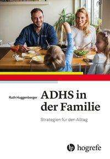 Ruth Huggenberger: ADHS in der Familie, Buch