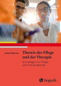 Johann Behrens: Theorie der Pflege und der Therapie, Buch