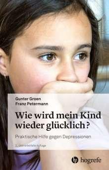 Gunter Groen: Wie wird mein Kind wieder glücklich?, Buch