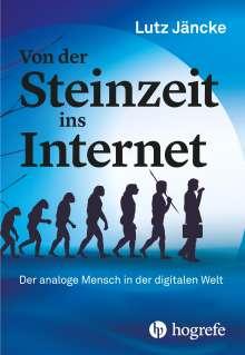 Lutz Jäncke: Von der Steinzeit ins Internet, Buch