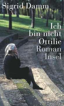 Sigrid Damm: Ich bin nicht Ottilie, Buch