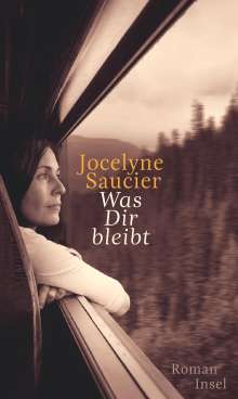 Jocelyne Saucier: Was dir bleibt, Buch