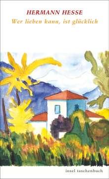 Hermann Hesse: Wer lieben kann ist glücklich, Buch