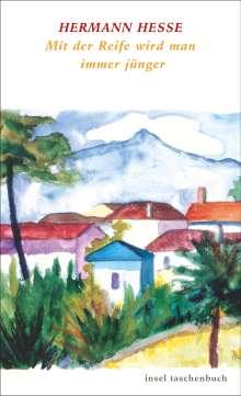 Hermann Hesse: Mit der Reife wird man immer jünger. Romane des Jahrhunderts, Buch