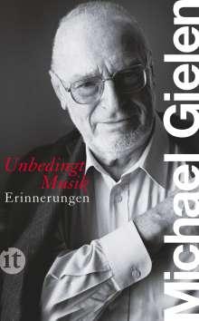 Michael Gielen (geb. 1927): »Unbedingt Musik«, Buch